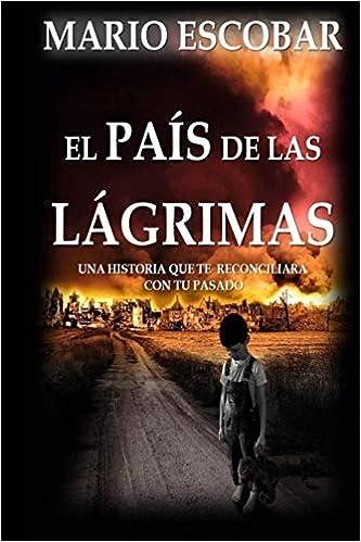 El pais de las lagrimas: Amazon.es: Escobar, Mario: Libros