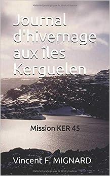 Descargar El Autor Mejortorrent Journal D'hivernage Aux îles Kerguelen: Mission Ker 45 Archivos PDF