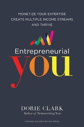Entrepreneurial You: Monetize Your Expertise, Create Multiple Income Streams, and Thrive cover