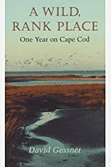 A Wild, Rank Place: One Year on Cape Cod Hardcover