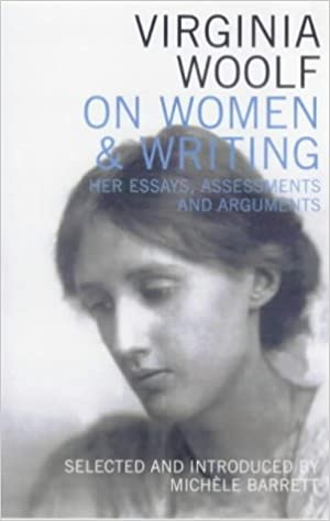 Virginia woolf on women writing her essays assessments and