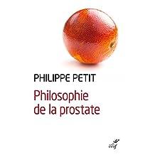 Philosophie de la prostate (French Edition)