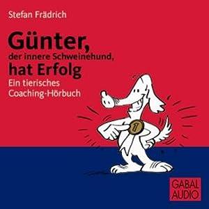 Günter, der innere Schweinehund, hat Erfolg Hörbuch
