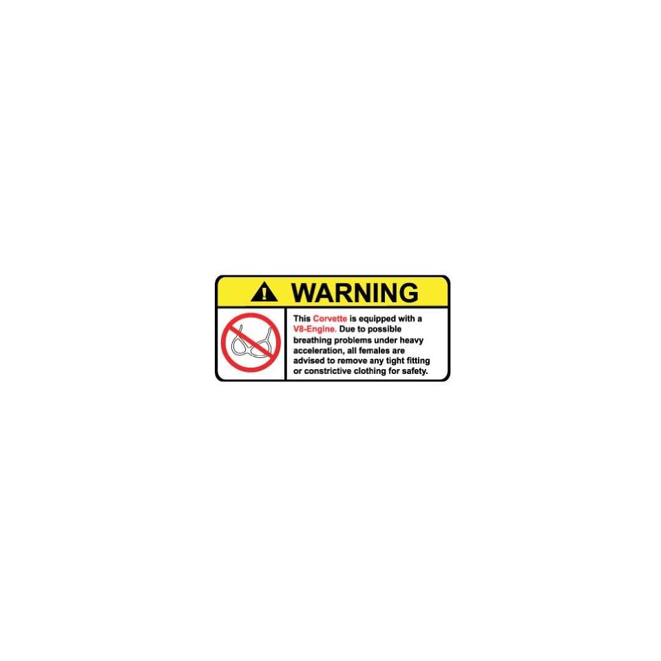 Corvette V8 No Bra, Warning decal, sticker