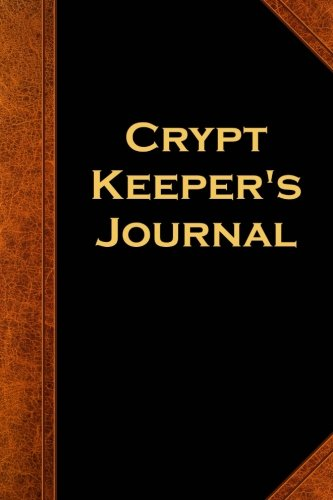(Crypt Keeper's Journal Vintage Style: (Notebook, Diary, Blank Book) (Scary Halloween Journals Notebooks)