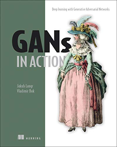 Book cover of GANs in Action: Deep learning with Generative Adversarial Networks by Jakub Langr