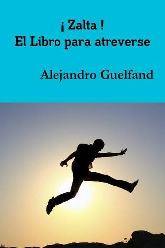 ¡ Zalta ! El Libro para atreverse  [Guelfand, Alejandro] (Tapa Blanda)