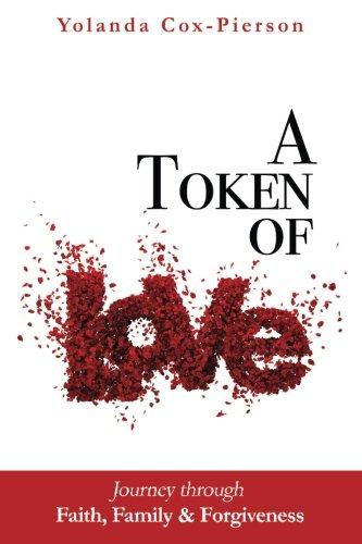 A Token of LOVE: Journey through Faith, Family and Forgiveness