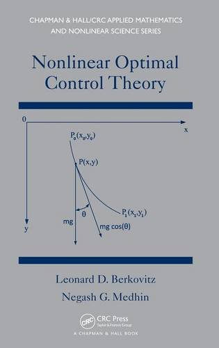 Nonlinear Optimal Control Theory (Chapman & Hall/CRC Applied Mathematics & Nonlinear Science)