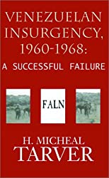 Venezuelan Insurgency, 1960-1968: A Successful Failure