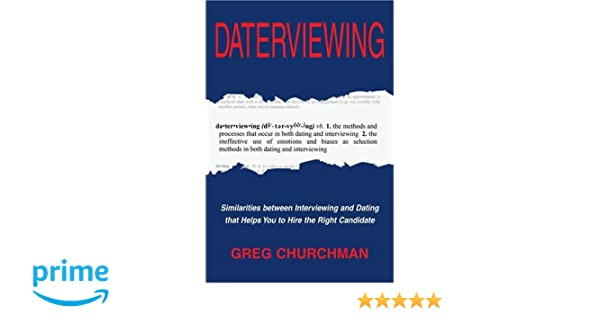 daterviewing similarities between interviewing and dating that helps you to hire the right candidate