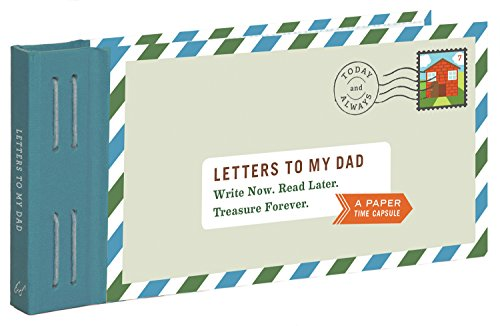 Letters to My Dad: Write Now. Read Later. Treasure Forever. (Gifts for Dads, Gifts for Fathers, Thank You Gifts for Dad) (So What Did You Expect)