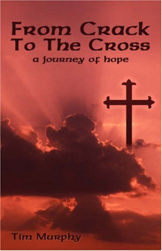 From Crack To The Cross: A Journey of