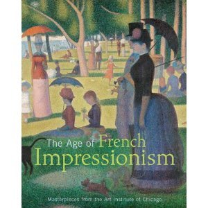 Download Dr. Gloria Groom,Douglas W. Druick'sThe Age of French Impressionism: Masterpieces from the Art Institute of Chicago [Hardcover](2010) ebook