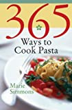 365 Ways to Cook Pasta, Marie Simmons, 0060589922