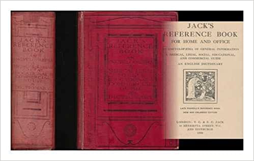 Jack's reference book for home and office : an encyclopedia of general information ; a medical, legal social, educational, and commercial guide ; an English dictionary