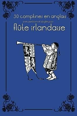 30 chansons enfantines avec partitions et doigtés pour flûte irlandaise