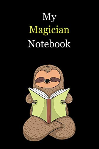 My Magician Notebook: With A Cute Sloth Reading (sleeping) , Blank Lined Notebook Journal Gift Idea With Black Background Cover ()