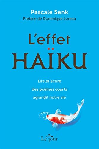 Leffet Haïku Lire Et écrire Des Poèmes Courts Agrandit