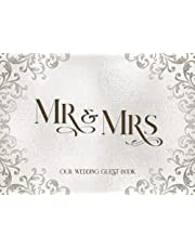 Mr. and Mrs. Our Wedding Guest Book: Elegant Wedding Guest Book for Reception Event Sign-in Greetings, Comments, Thoughts & Wishes for 300 Guests w/Decorative Lined Pages (Wedding Keepsake Gifts)