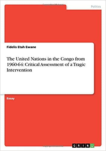 Essay On High School The United Nations In The Congo From  Critical Assessment Of A  Tragic Intervention Fidelis Etah Ewane  Amazoncom Books English Essay On Terrorism also Essay About Healthy Eating The United Nations In The Congo From  Critical Assessment Of  Personal Narrative Essay Examples High School