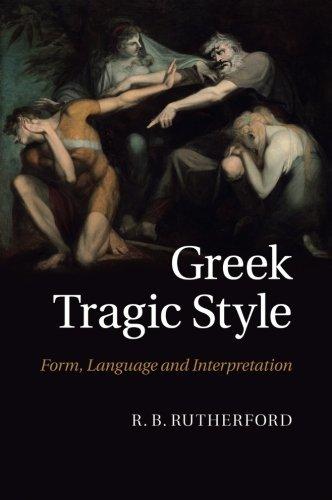 Greek Tragic Style: Form, Language and Interpretation by Cambridge University Press