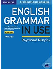 English Grammar in Use: A Self-Study Reference and Practice Book for Intermediate Learners of English with Answers