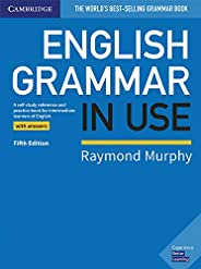 English Grammar in Use. Fifth Edition. Book with Answers.: A Self-study Reference and Practice Book for Interm