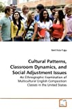 Cultural Patterns, Classroom Dynamics, and Social Adjustment Issues, Betil Eröz-Tuga, 3639178467