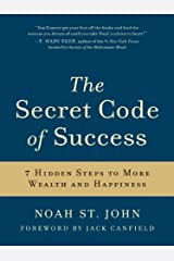 The Secret Code of Success: 7 Hidden Steps to More Wealth and Happiness Kindle Edition
