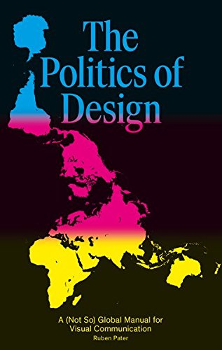 Pdf History The Politics of Design: A (Not So) Global Design Manual for Visual Communication