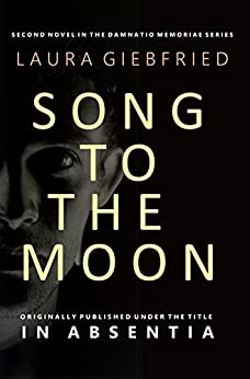 Song to the Moon (Damnatio Memoriae Book 2) by [Giebfried, Laura]