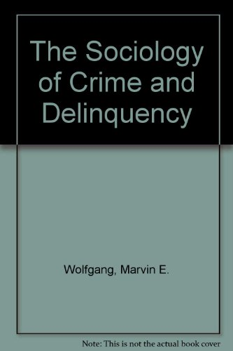 Sociology of Crime and Delinquency, 2nd Edition