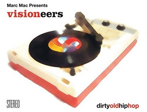 Marc Mac Presents Visioneers - Dirty Old Hip Hop