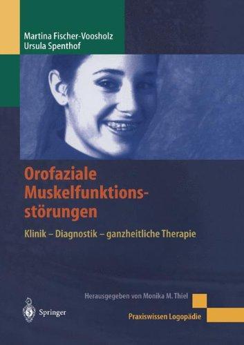 orofaziale-muskelfunktionsstrungen-klinik-diagnostik-ganzheitliche-therapie-praxiswissen-logopdie-german-edition