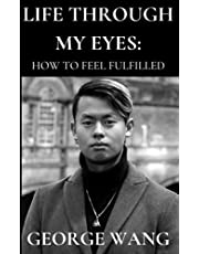 Life through my eyes: How to feel fulfilled