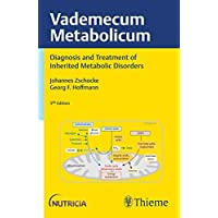 Vademecum Metabolicum: Diagnosis and Treatment of Inborn Errors of Metabolism Forword by William L. Nyhan, San Diego…