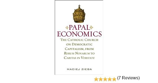 Papal Economics: The Catholic Church on Democratic Capitalism ...