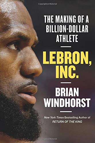 Image of LeBron, Inc.: The Making of a Billion-Dollar Athlete