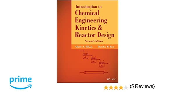 Amazon introduction to chemical engineering kinetics and amazon introduction to chemical engineering kinetics and reactor design 9781118368251 charles g hill thatcher w root books fandeluxe Images
