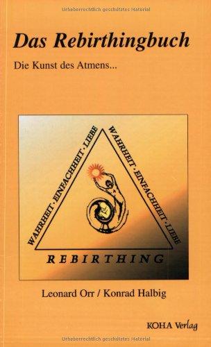Das Rebirthingbuch. Die Kunst des Atmens.