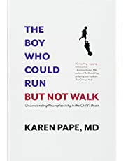 The Boy Who Could Run But Not Walk: Understanding Neuroplasticity in the Childas Brain: Understanding Neuroplasticity in the Child's Brain