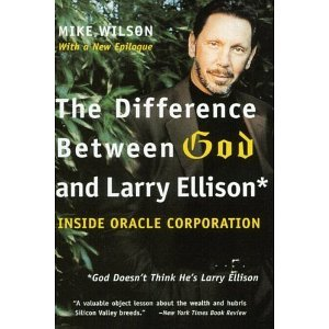 Difference Between God And Larry Ellison* Inside Oracle Corporation The   *god Doesnt Think Hes Larry E *god Doesnt Think Hes Larry Ellison
