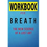 Workbook For Breath: The New Science of a Lost Art