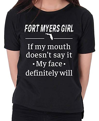 Shirt for Women, Fort Myers Girl Florida FL If My Mouth Doesn't Say It My Face Definitely Will ()