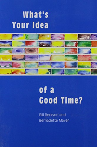 What's Your Idea of a Good Time? Interviews and Letters 1977-1985