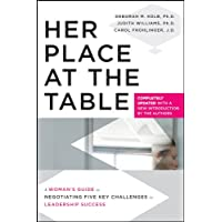 Her Place at the Table: A Woman′s Guide to Negotiating Five Key Challenges to Leadership Success