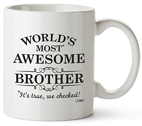 Brother Gifts Funny Christmas Brothers Day Gifts ideas, Bro Best Ever Birthday Coffee Mugs Cups, For The Greatest Borther's Birthdays Novelty Cup Ideas, World's Most Awesome Brother Gag Mug