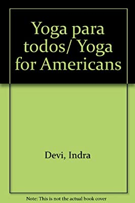 Yoga para todos/ Yoga for Americans: Amazon.es: Indra Devi ...