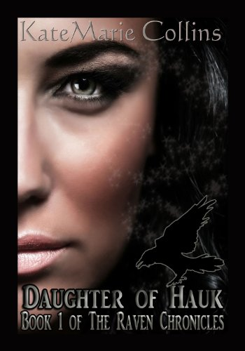 Daughter of Hauk (The Raven Chronicles Book 1) by [Collins, KateMarie]
